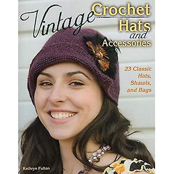 Vintage Crochet Hüte und Accessoires: 23 klassische Hüte, Schals und Taschen