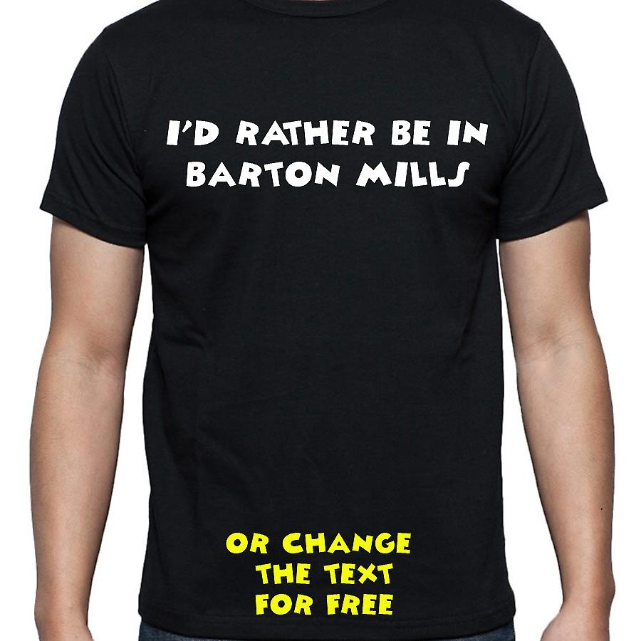 I'd Rather Be In Barton mills Black Hand Printed T shirt