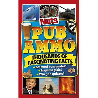 Nuts Pub Ammo: Thousands of Fascinating Facts