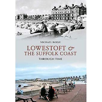 Lowestoft & la côte du Suffolk à travers le temps