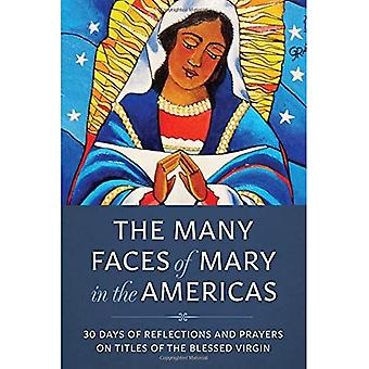 The Many Faces of Mary in� the Americas: 30 Days of Reflections and Prayers