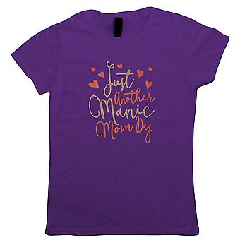 Just Another Manic Mom Day, Womens Funny Monday T Shirt | Humour Novelty Perfect Gift Present For Mum Mama Ladies | Mothers Day Birthday Christmas from Daughter Son Grandson
