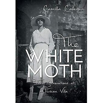 The White Moth: The Story of Three Generations at a Tuscan Villa