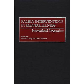 Family Interventions in Mental Illness International Perspectives by Lefley & Harriet P.