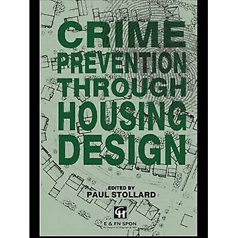 Crime Prevention Through Housing Design by Stollard & Paul