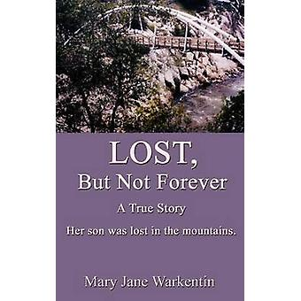 Lost But Not Forever by Warkentin & Mary Jane