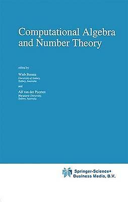 Computational Algebra and Number Theory by Bosma & Wieb