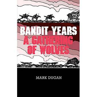 Bandit Years by Dugan & Mark