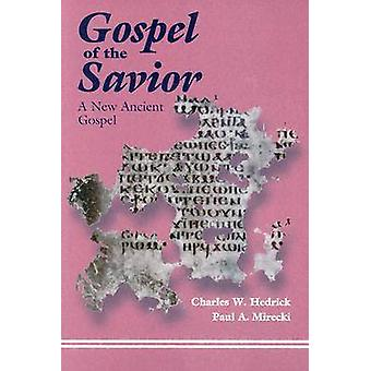 The Gospel of the Savior by Hedrick & Charles W.