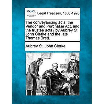 譲渡証書行為ベンダー及び購入法と受託者オーブリー セント ジョン ・ クラークと後半のトーマス ・ ブレット。タタコト ・ オーブリー聖ヨハネによって