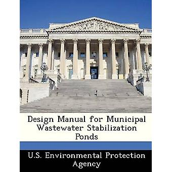 Design Manual for Municipal Wastewater Stabilization Ponds by U.S. Environmental Protection Agency