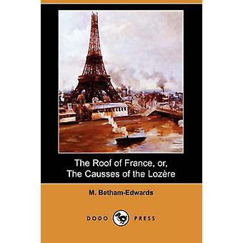 Le toit de la France ou les Causses de Lozère Dodo presse par BethamEdwards & M.