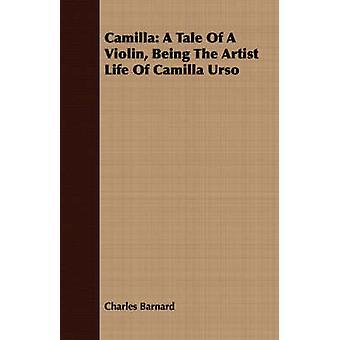 Camilla A Tale einer Geige wird das Künstlerleben von Camilla Urso von Barnard & Charles & P.