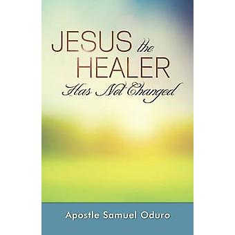 Jesus the Healer Has Not Changed by Oduro & Apostle Samuel