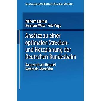 Ansatze Zu Einer Optimalen Strecken Und Netzplanung Der Deutschen Bundesbahn Dargestellt Am Beispiel NordrheinWestfalen por Laschet y Wilhelm