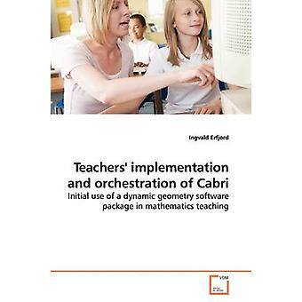 Teachers implementation and orchestration of Cabri by Erfjord & Ingvald