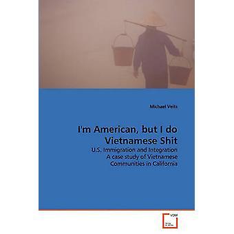 Ich bin Amerikaner aber ich tun vietnamesische Scheiße von Veits & Michael