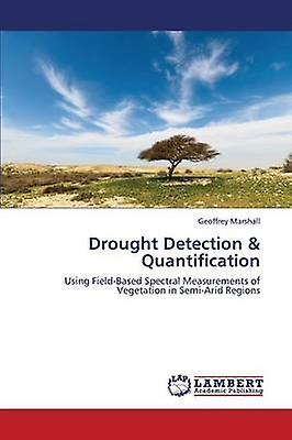 Drought Detection  Quantification by Marshall Geoffrey