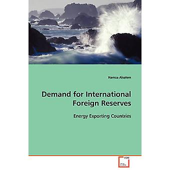 Demand for International Foreign Reserves by Alsalem & Hamza