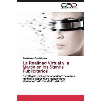 La Realidad Virtual y La Marca En Los Stands Publicitarios by Angel Romero David Andres