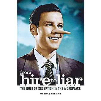 Aus mieten, um Lügner - die Rolle der Täuschung am Arbeitsplatz durch David Sh
