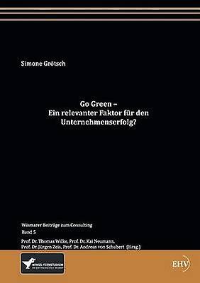 Go vert  Ein Relevanter Faktor Fur Den Unternehmenserfolg by Gr Tsch & Simone