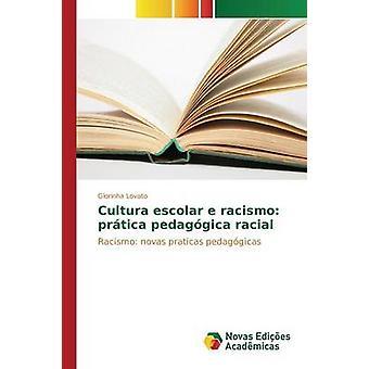 Cultura escolar e racismo prtica pedaggica racial by Lovato Glorinha