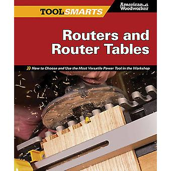Routers and Router Tables - How to Choose and Use the Most Versatile P