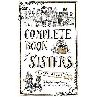The Complete Book of Sisters (Main) von Luisa Dillner - 9780571248018