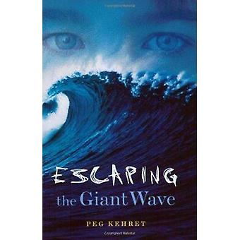 Escaping the Giant Wave by Kehret - 9780689852732 Book