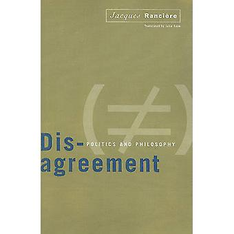 Disagreement - Politics and Philosophy by Jacques Ranciere - Julie Ros