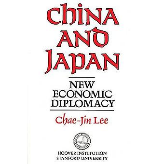China and Japan - New Economic Diplomacy by Chae-Jin Lee - 97808179797