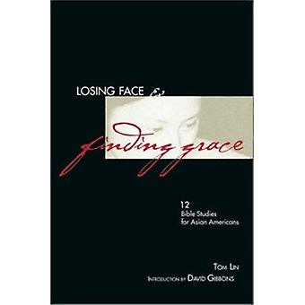 Losing Face & Finding Grace by Tom Lin - 9780830816842 Book