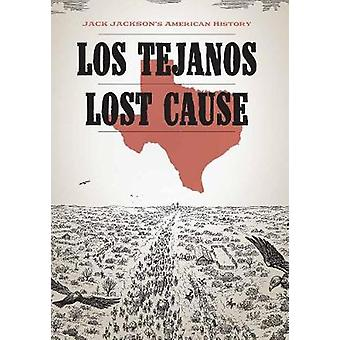 Los Tejanos / Lost Cause - and - Lost Cause - Jack Jackson's American H