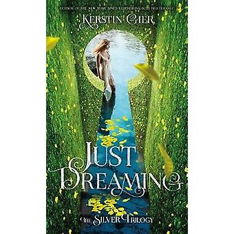 Just Dreaming by Kerstin Gier - Award Winning Translator of French Ge