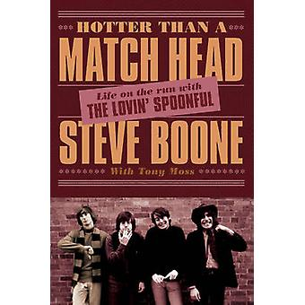 Hotter Than a Match Head - My Life on the Run with the Lovin' Spoonful