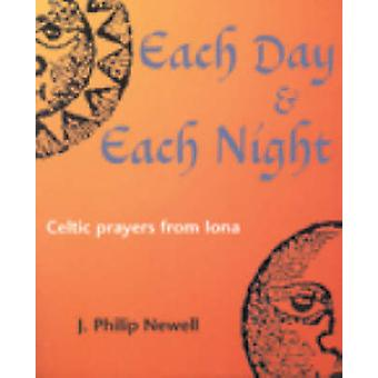 Each Day and Each Night - Celtic Prayers from Iona (2nd Revised editio