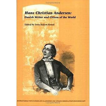 Hans Christian Andersen - Danish Writer and Citizen of the World by Sv