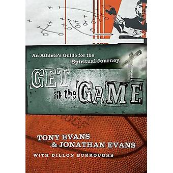 Get in the Game - An Athlete's Guide for the Spiritual Journey by Jona