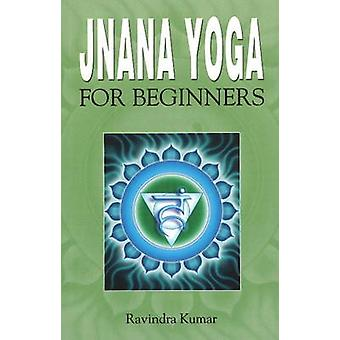 Jnana Yoga for Beginners by Ravindra Kumar - 9788120752252 Book
