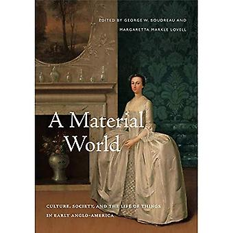 A Material World: Culture, Society, and the Life of Things in Early Anglo-America