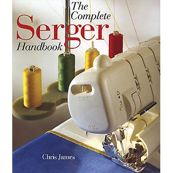 Sterling Publishing The Complete Serger Handbook Stp 99807