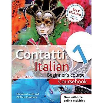 Contatti 1 Italian Beginners Course Coursebook by Mariolina Freeth & Giuliana Checketts