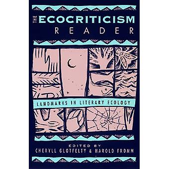 The Ecocriticism Reader Landmarks in Literary Ecology by Glotfelty & Cheryll