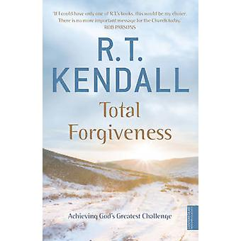 Vergebung - Verwirklichung Gottes größte Herausforderung Gesamt (2. überarbeitete Auflage