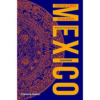 Mexico - From the Olmecs to the Aztecs (7th Revised edition) by Michae