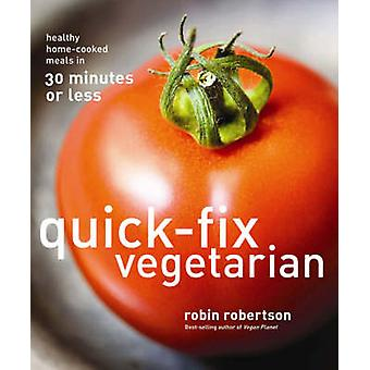 Quick-Fix Vegetarian by Robin Robertson - 9780740763748 Book