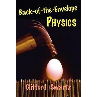 Back-of-the-Envelope Physics by Clifford E. Swartz - 9780801872631 Bo