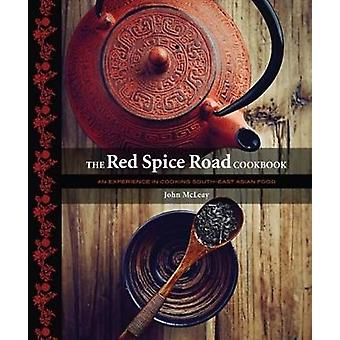The Red Spice Road Cookbook by John McLeay - 9781742579429 Book