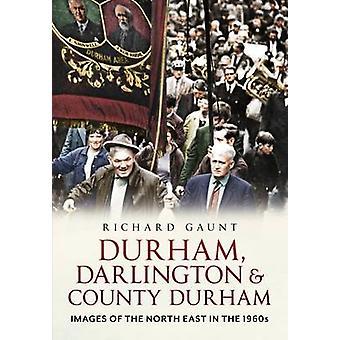 Durham - Darlington et le comté de Durham - Images du Nord-est en th